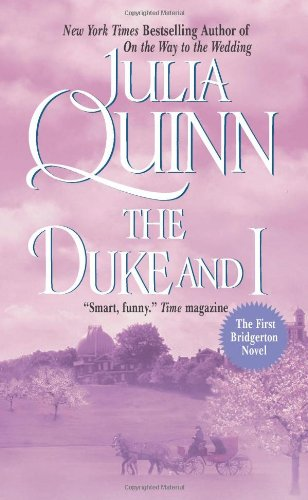 The Duke and I (Bridgerton Series, Book 1) by Julia Quinn