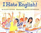 I Hate English! (A Blue Ribbon Book) (0590423045) by Levine, Ellen