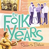 The Folk Years: Reason to Believe (Time Life)