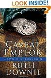 Caveat Emptor: A Novel of the Roman Empire (Novels of the Roman Empire)