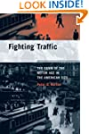 Fighting Traffic: The Dawn of the Mot...