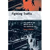 Fighting Traffic: The Dawn of the Motor Age in the American City (Inside Technology Series)by Peter D Norton