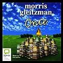 Once Hörbuch von Morris Gleitzman Gesprochen von: Morris Gleitzman