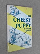 The Cheeky Puppy and Other Stories by Victor…