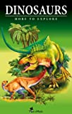 img - for Dinosaurs - Fascinating Facts and 101 Amazing Pictures about These Prehistoric Animals (Kids Educational Guide) (Encyclopedia More to Explore) book / textbook / text book