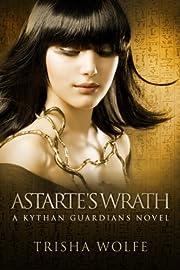 Astarte's Wrath: A Kythan Guardians Novel