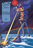 The War of the Worlds (Illus. Classics) HARDCOVER (Saddlebacks Illustrated Classics)