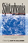 The Spotsylvania Campaign (Military Campaigns of the Civil War): Gary W. Gallagher: 9780807871324: Amazon.com: Books