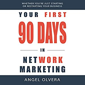 Your First 90 Days in Network Marketing Audiobook