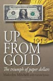 img - for Up From Gold: The Triumph of Paper Dollars book / textbook / text book