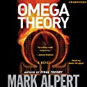 The Omega Theory (       UNABRIDGED) by Mark Alpert Narrated by Adam Grupper