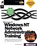 Microsoft Windows NT Network Administration Training: Hands-On, Self-Paced Training for Administering Version 4.0 (Microsoft Training Guides) (1572314397) by Microsoft Press