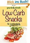 gesunde und schnelle Low Carb Snacks...