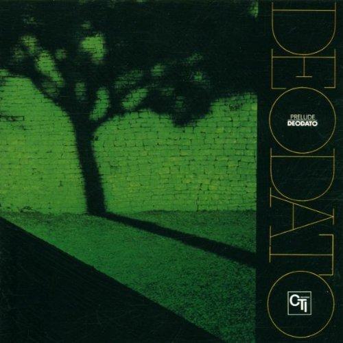 Deodato - Prelude (CTI Records 40th Anniversary Edition - Original recording remastered) - Zortam Music