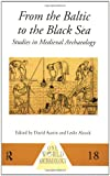 img - for From the Baltic to the Black Sea: Studies in Medieval Archaeology (One World Archaeology) book / textbook / text book