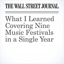What I Learned Covering Nine Music Festivals in a Single Year Other by Jim Fusilli Narrated by Fleet Cooper
