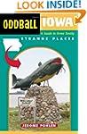 Oddball Iowa: A Guide to Some Really...