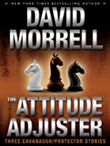 The Attitude Adjuster: Three Cavanaugh/protector Stories