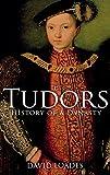 The Tudors: History of a Dynasty (1441136908) by Loades, David
