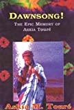 Dawnsong!: The Epic Memory of Askia Toure