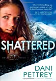Shattered (Alaskan Courage)