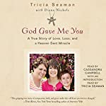 God Gave Me You | Tricia Seaman,Diane Nichols