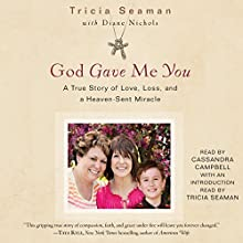 God Gave Me You Audiobook by Tricia Seaman, Diane Nichols Narrated by Cassandra Campbell, Tricia Seaman