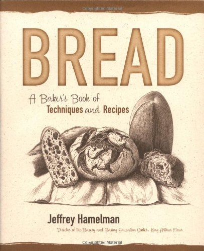 Bread: A Baker&#039;s Book of Techniques and Recipes