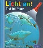 Meyer. Die kleine Kinderbibliothek - Licht an!: Licht an! Tief im Meer: Band 1