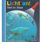"""Meyer. Die kleine Kinderbibliothek - Licht an!: Licht an! Tief im Meer: Band 1von """"Pierre de Hugo"""""""