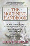 The Mourning Handbook: The Most Comprehensive Resource Offering Practical and Compassionate Advice on Coping with All Aspects of Death and Dying