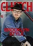CLUTCH Magazine(クラッチマガジン) 2016年 06 月号