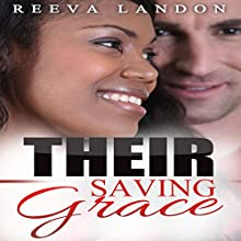 Their Saving Grace: A Clean BWWM Romance Audiobook by Reeva Landon Narrated by Missy Cambridge