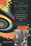 img - for The Loom of God: Mathematical Tapestries at the Edge of Time book / textbook / text book