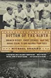 Bottom of the Ninth: Branch Rickey, Casey Stengel, and the Daring Scheme to Save Baseball from Itself (0805092366) by Shapiro, Michael