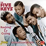 Rocking & Crying: The Complete Singles 1951-54by Five Keys