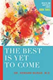 img - for The Best is Yet to Come: Health and Happiness book / textbook / text book