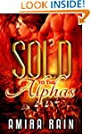 Sold To The Alphas: A BBW Paranormal...