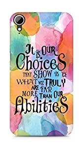 AMEZ our choices show what we are Back Cover For HTC Desire 828