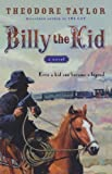 Billy the Kid: A Novel (0152056513) by Taylor, Theodore