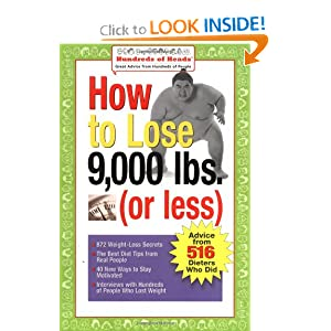 How to Lose 9,000 lbs. (or Less): Advice from 516 Dieters Who Did (Hundreds of Heads Survival Guides) Hundreds of Heads, Joan Buchbinder and Jennifer Bright Reich