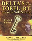 img - for Delta's Key to the TOEFL iBT: Advanced Skill Practice; Revised Edition book / textbook / text book