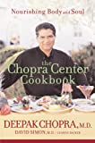 The Chopra Center Cookbook: A Nutritional Guide to Renewal / Nourishing Body and Soul (0471454044) by Deepak Chopra