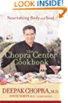 The Chopra Center Cookbook: Nourishin...