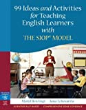 img - for 99 Ideas and Activities for Teaching English Learners with the SIOP Model by Vogt, MaryEllen J., Echevarria, Jana J. 1st (first) Edition [Paperback(2007)] book / textbook / text book