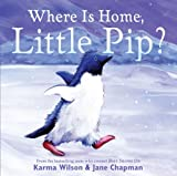 Where Is Home, Little Pip? (068985983X) by Wilson, Karma