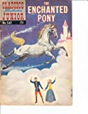 The Enchanted Pony (Classics Illustrated Junior)