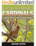 Cardinals: Amazing Pictures and Facts About Cardinals (Let's Learn About)