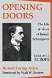 img - for Opening Doors: the Life and Work of Joseph Schumpeter: Europe (Volume 1, Europe) book / textbook / text book
