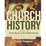 Church History Volume One: From Christ to Pre-Reformation: The Rise and Growth of the Church in Its Cultural, Intellectual, and Political Context